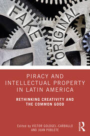 Piracy and Intellectual Property in Latin America - 1st Edition book cover