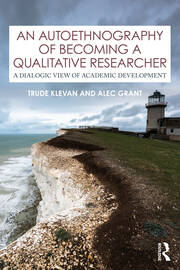 An Autoethnography of Becoming A Qualitative Researcher - 1st Edition book cover