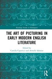 The Art of Picturing in Early Modern English Literature