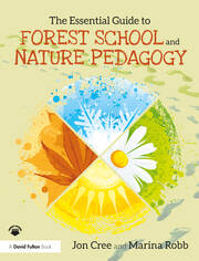 The Essential Guide to Forest School and Nature Pedagogy - 1st Edition book cover
