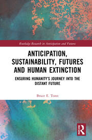 Anticipation, Sustainability, Futures and Human Extinction - 1st Edition book cover