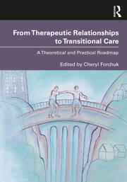 From Therapeutic Relationships to Transitional Care - 1st Edition book cover