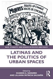 Latinas and the Politics of Urban Spaces - 1st Edition book cover