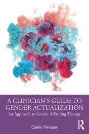 A Clinician's Guide to Gender Actualization - 1st Edition book cover