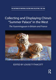 "Collecting and Displaying China's ""Summer Palace"" in the West -  1st Edition book cover"