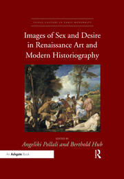 Images of Sex and Desire in Renaissance Art and Modern Historiography -  1st Edition book cover