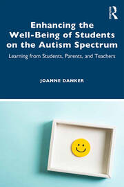 Enhancing the Well-Being of Students on the Autism Spectrum - 1st Edition book cover