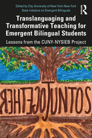 Translanguaging and Transformative Teaching for Emergent Bilingual Students - 1st Edition book cover