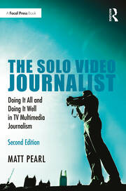 The Solo Video Journalist - 2nd Edition book cover