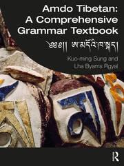 Amdo Tibetan: A Comprehensive Grammar Textbook - 1st Edition book cover