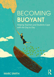 Becoming Buoyant: Helping Teachers and Students Cope with the Day to Day - 1st Edition book cover