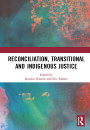 Reconciliation, Transitional and Indigenous Justice -  1st Edition book cover