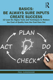 BASICS: Be Always Sure Inputs Create Success - 1st Edition book cover