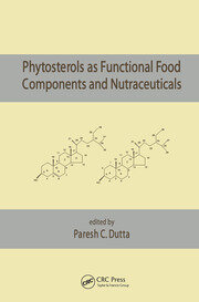 Phytosterols as Functional Food Components and Nutraceuticals - 1st Edition book cover