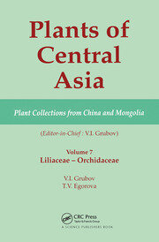 Plants of Central Asia - Plant Collection from China and Mongolia, Vol. 7 - 1st Edition book cover
