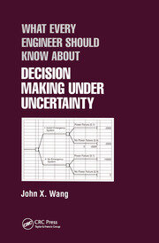 What Every Engineer Should Know About Decision Making Under Uncertainty - 1st Edition book cover