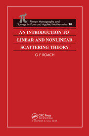 An Introduction to Linear and Nonlinear Scattering Theory - 1st Edition book cover