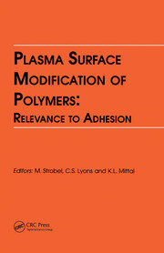 Plasma Surface Modification of Polymers: Relevance to Adhesion - 1st Edition book cover