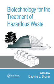 Biotechnology for the Treatment of Hazardous Waste - 1st Edition book cover