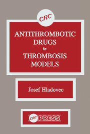 Antithrombotic Drugs in Thrombosis Models - 1st Edition book cover