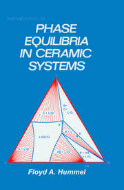 Introduction to Phase Equilibria in Ceramic Systems - 1st Edition book cover