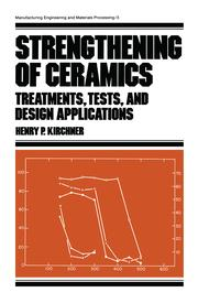 Strengthening of Ceramics - 1st Edition book cover