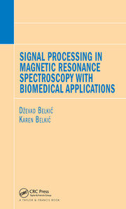 Signal Processing in Magnetic Resonance Spectroscopy with Biomedical Applications - 1st Edition book cover