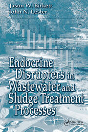 Endocrine Disrupters in Wastewater and Sludge Treatment Processes - 1st Edition book cover