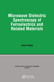Microwave Dielectric Spectroscopy of Ferroelectrics and Related Materials - 1st Edition book cover