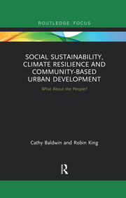 Social Sustainability, Climate Resilience and Community-Based Urban Development : What About the People? - 1st Edition book cover