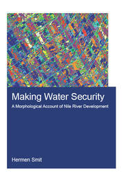 Making Water Security: A Morphological Account of Nile River Development