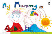 My Mummy is Autistic : A Picture Book and Guide about Recognising and Understanding Difference - 1st Edition book cover