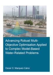 Advancing Robust Multi-Objective Optimisation Applied to Complex Model-Based Water-Related Problems