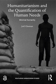 Humanitarianism and the Quantification of Human Needs : Minimal Humanity - 1st Edition book cover