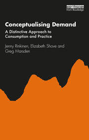 Conceptualising Demand : A Distinctive Approach to Consumption and Practice - 1st Edition book cover