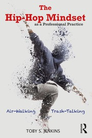 The Hip-Hop Mindset as a Professional Practice - 1st Edition book cover