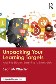 Unpacking your Learning Targets - 1st Edition book cover