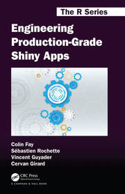 Engineering Production-Grade Shiny Apps - 1st Edition book cover
