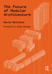 The Future of Modular Architecture - 1st Edition book cover