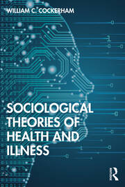 Sociological Theories of Health and Illness - 1st Edition book cover