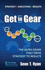 Get in Gear : The Seven Gears that Drive Strategy to Results - 1st Edition book cover