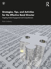 Strategies, Tips, and Activities for the Effective Band Director - 1st Edition book cover