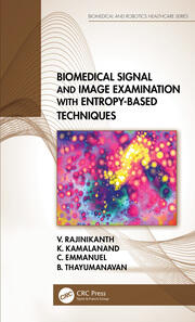 Biomedical Signal and Image Examination with Entropy-Based Techniques - 1st Edition book cover
