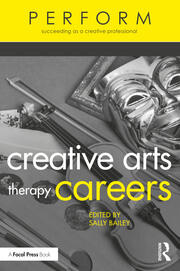 Creative Arts Therapy Careers - 1st Edition book cover