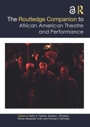 The Routledge Companion to African American Theatre and Performance - 1st Edition book cover