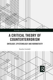 A Critical Theory of Counterterrorism: Ontology, Epistemology and Normativity