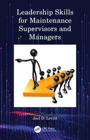Leadership Skills for Maintenance Supervisors and Managers - 1st Edition book cover
