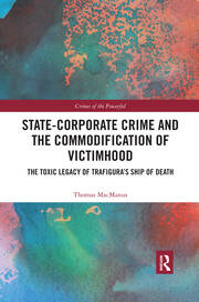 State-Corporate Crime and the Commodification of Victimhood -  1st Edition book cover