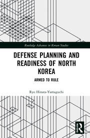 Defense Planning and Readiness of North Korea - 1st Edition book cover