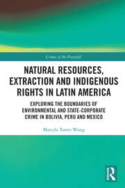 Natural Resources, Extraction and Indigenous Rights in Latin America -  1st Edition book cover